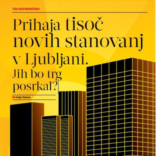 #1 - Prihaja tisoč novih stanovanj v Ljubljani. Jih bo trg posrkal?